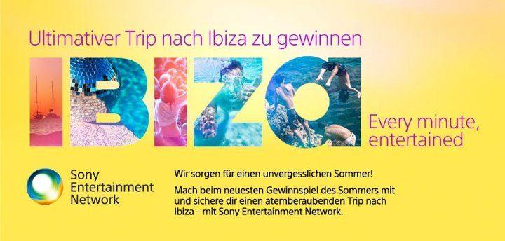 Highlights im Sony Entertainment Network: Letzte Chance auf den Urlaub eures Lebens auf Ibiza