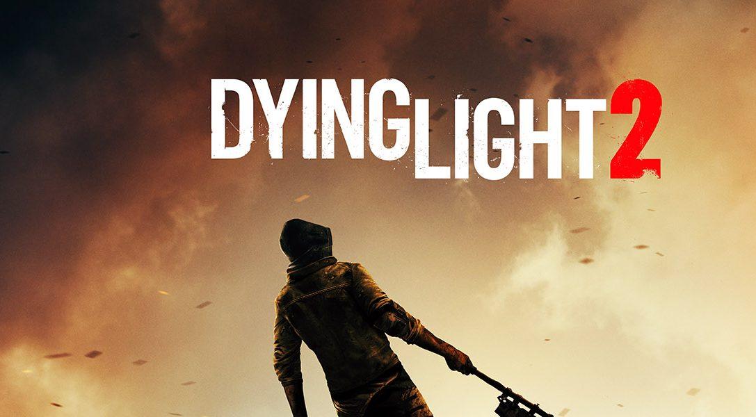 Dying Light 2 – Ein neuer Sandkasten mit Zombies