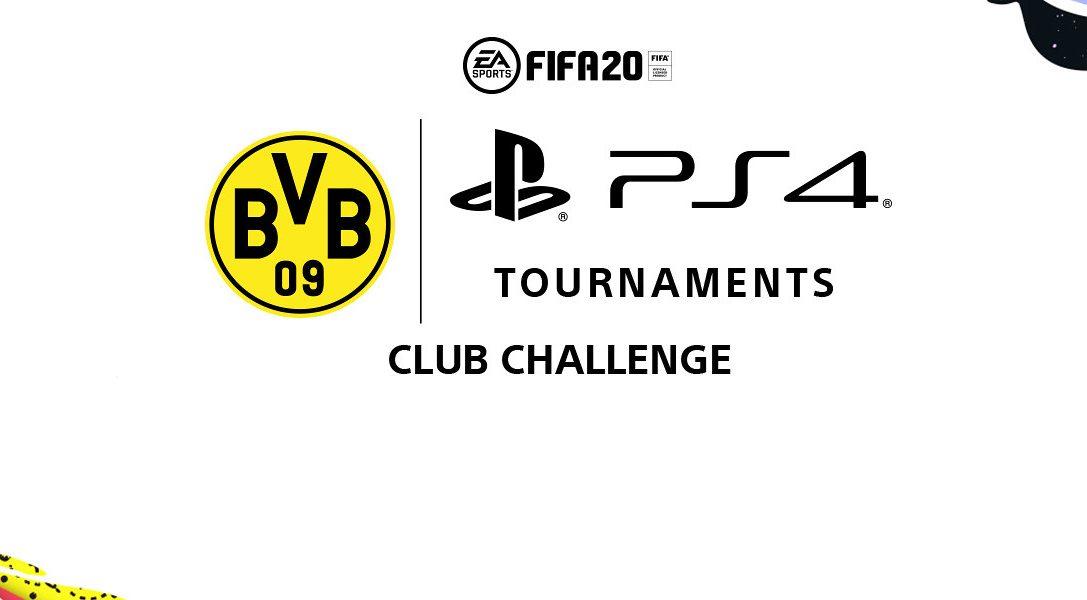 Borussia Dortmund & PlayStation – Die FIFA 20 PS4 Tournaments Club Challenge