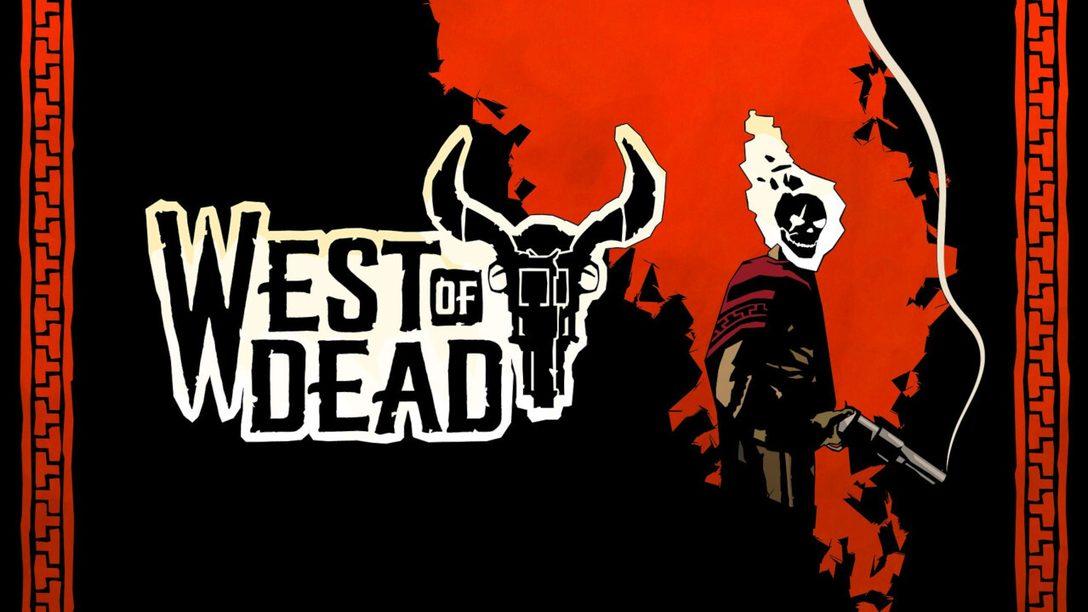 West of Dead erhältlich für PS4