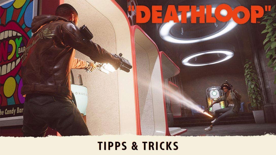 Deathloop: Tipps und Tricks für Arkanes Zeitschleifen-Shooter